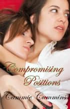 Compromising Positions ebook by Cammie Cummins