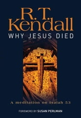 Why Jesus Died ebook by R.T Kendall,