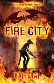 Fire City ebook by Bali Rai