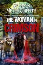The Woman in Crimson ebook by Kathryn Meyer Griffith