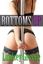 Bottoms Up ebook by Lindsey Greene