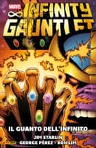 Infinity Gauntlet (1991) (Marvel Collection) - Il Guanto Dell'Infinito ebook by Jim Starlin, George Pérez, Ron Lim
