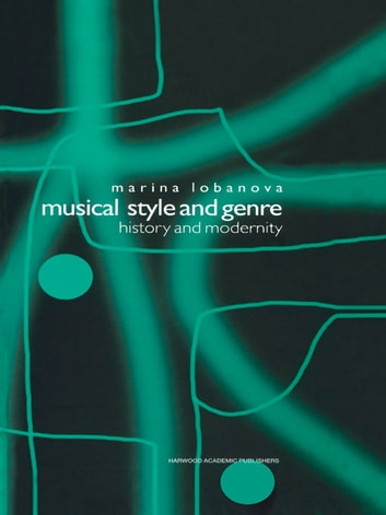 Musical Style and Genre - History and Modernity ebook by Marina Lobanova