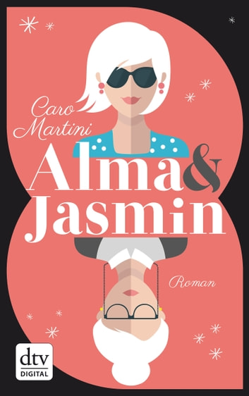 Alma & Jasmin - Roman ebook by Caro Martini