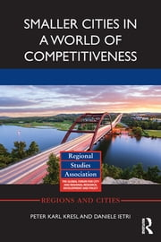 Smaller Cities in a World of Competitiveness ebook by Peter Karl Kresl,Daniele Ietri