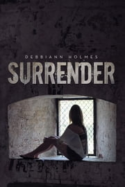 Surrender ebook by Debbiann Holmes