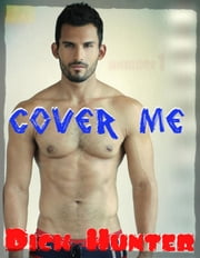 Little Rich White Guy: Cover Me! (Gay Gloryhole Erotica) ebook by Dick Hunter