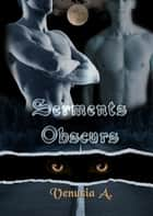 Serments Obscurs ebook by Venusia A.