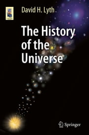 The History of the Universe ebook by David H. Lyth