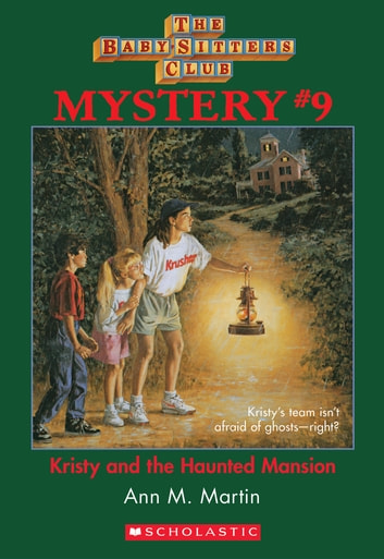 The Baby-Sitters Club Mystery #9: Kristy and the Haunted Mansion ebook by Ann M. Martin