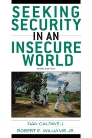 Seeking Security in an Insecure World ebook by Dan Caldwell,Robert E. Williams Jr.