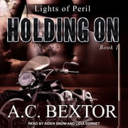 Holding On audiobook by A.C. Bextor