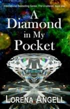 A Diamond in My Pocket ebook by Lorena Angell