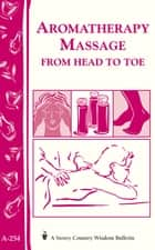 Aromatherapy Massage from Head to Toe ebook by Editors of Storey Publishing