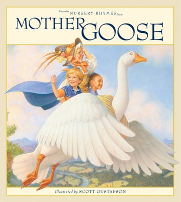 Favorite Nursery Rhymes from Mother Goose ebook by Scott Gustafson