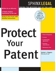 Protect Your Patent ebook by James Rogers