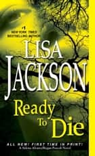 Ready to Die eBook by Lisa Jackson