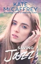 Saving Jazz ebook by Kate McCaffrey