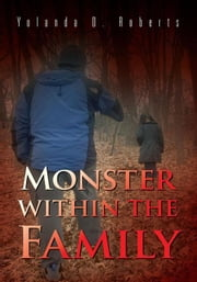 Monster Within The Family ebook by Yolanda D. Roberts