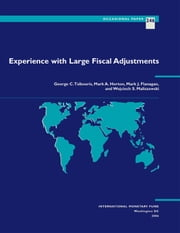 Experience with Large Fiscal Adjustments ebook by Mark Mr. Horton,George Mr. Tsibouris,Wojciech Maliszewski,Mark Mr. Flanagan