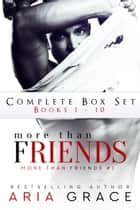 More Than Friends Full Series ebook by Aria Grace