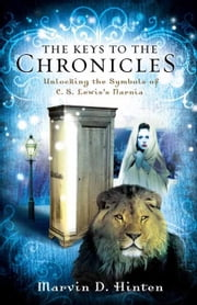 The Keys to the Chronicles ebook by Marvin  D. Hinten