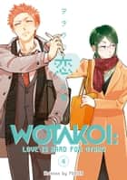 Wotakoi: Love is Hard for Otaku 4 ebook by