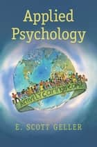Applied Psychology - Actively Caring for People ebook by E. Scott Geller