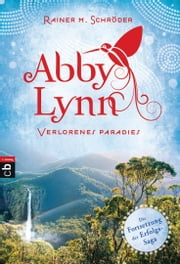 Abby Lynn - Verlorenes Paradies - Band 5 ebook by Rainer M. Schröder
