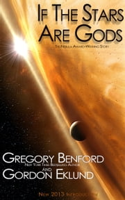 If The Stars Are Gods ebook by Gregory Benford,Gordon Eklund
