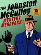 The Johnston McCulley MEGAPACK ®: 15 Classic Crimes ebook by Johnston McCulley