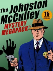 The Johnston McCulley MEGAPACK ™: 15 Classic Crimes ebook by Johnston McCulley
