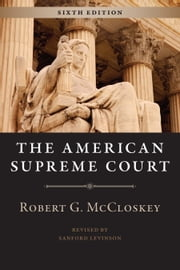 The American Supreme Court, Sixth Edition ebook by Robert G. McCloskey,Sanford Levinson