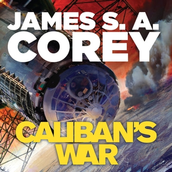 Caliban's War - Book 2 of the Expanse (now a Prime Original series) audiobook by James S. A. Corey