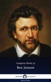 Complete Works of Ben Jonson (Illustrated) ebook by Ben Jonson