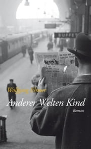 Anderer Welten Kind - Roman ebook by Wolfgang Ehmer