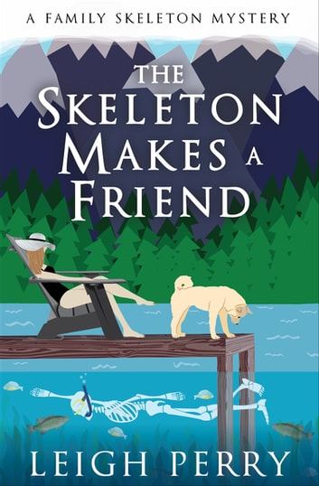 The Skeleton Makes a Friend ebook by Leigh Perry
