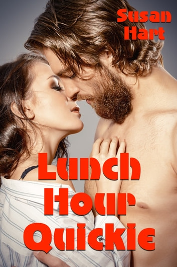 Lunch Hour Quickie ebook by Susan Hart