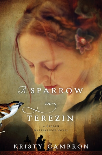 A Sparrow in Terezin ebook by Kristy Cambron