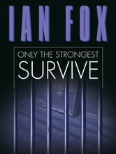 Only the Strongest Survive ebook by Ian Fox