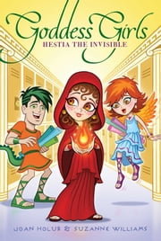 Hestia the Invisible ebook by Joan Holub,Suzanne Williams