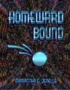 Homeward Bound ebook by Marantha D. Jenelle