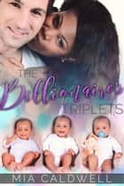 The Billionaire's Triplets - A BWWM Romance ebook by Mia Caldwell