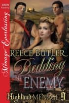 Bedding the Enemy ebook by Reece Butler