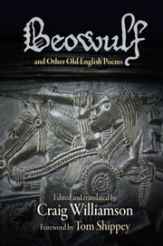 """Beowulf"" and Other Old English Poems ebook by Williamson, Craig"
