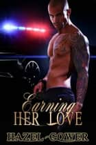 Earning Her Love ebook by Hazel Gower