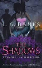 The Shadows ebook by L. A. Banks