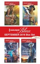 Harlequin Blaze September 2016 Box Set - Handle Me\Tempted in the City\Hot Seduction\No Limits ebook by Kira Sinclair, Jo Leigh, Lisa Childs,...