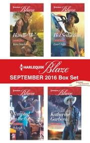 Harlequin Blaze September 2016 Box Set - Handle Me\Tempted in the City\Hot Seduction\No Limits ebook by Kira Sinclair,Jo Leigh,Lisa Childs,Katherine Garbera