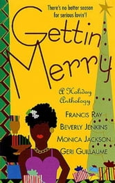 Gettin' Merry ebook by Francis Ray,Beverly Jenkins,Monica Jackson,Geri Guillaume
